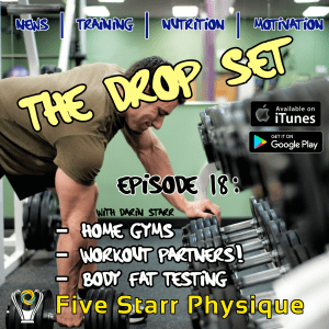 The drop set episode home gyms workout partners and body