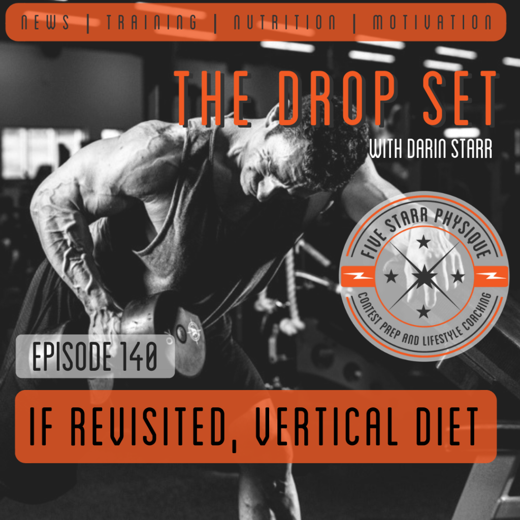 The Drop Set - Episode 140: IF Revisited, Vertical Diet
